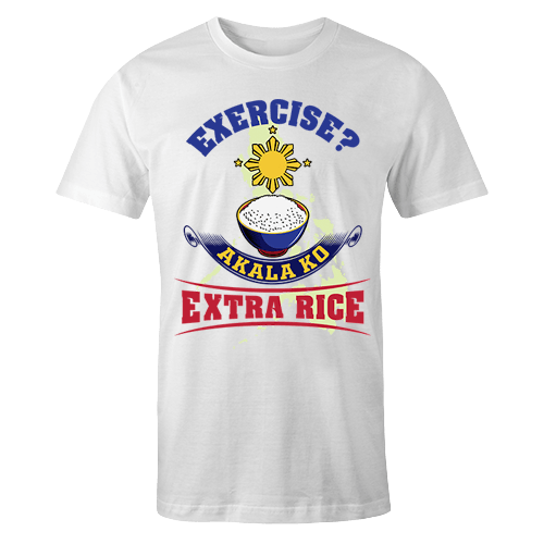 Exercise Akala Ko Extra rice Sublimation Dryfit Shirt