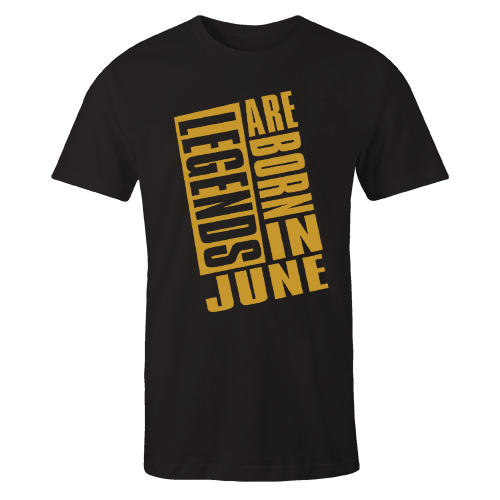 Legends Are Born In June v9 G5 Cotton Shirt