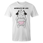 Mondays be like Sublimation Dryfit Shirt