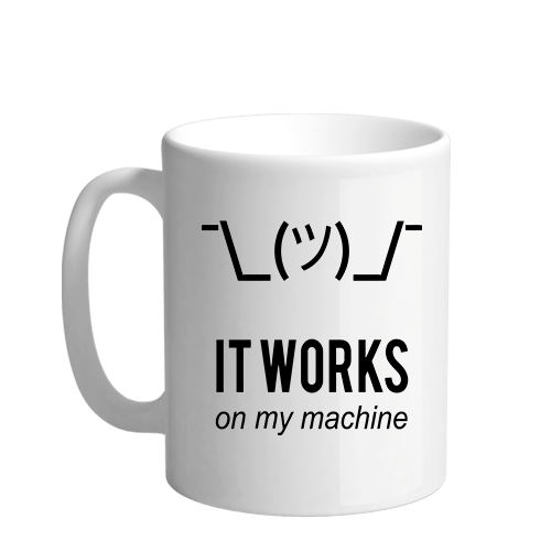 Shrug it works on my machine Sublimation White Mug