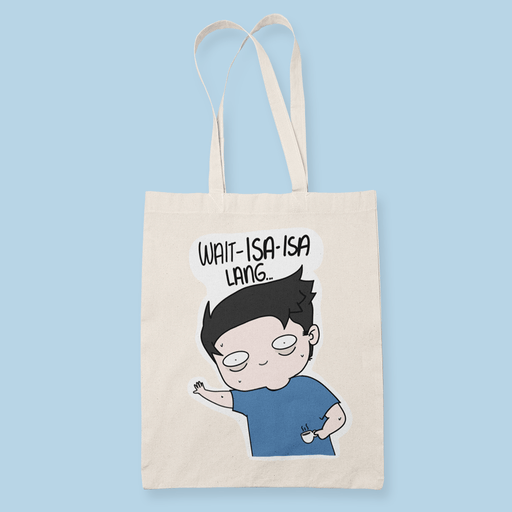 Wait isa isa lang Canvass Tote Bag