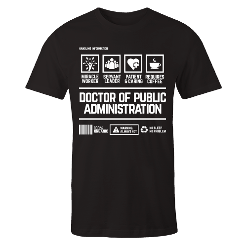 Doctor Of Public Administration Handling Black Cotton Shirt