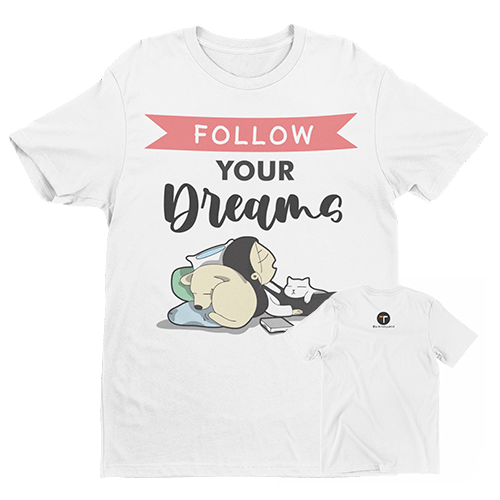 Follow your dreams Sublimation Dryfit Shirt With Logo At The Back
