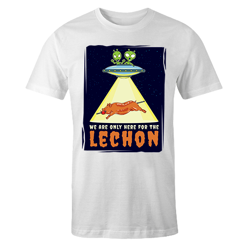 We are Only Here for the Lechon Sublimation Dryfit Shirt