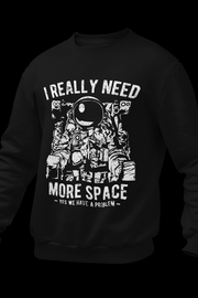 I Really Need More Space Black Sweatshirt