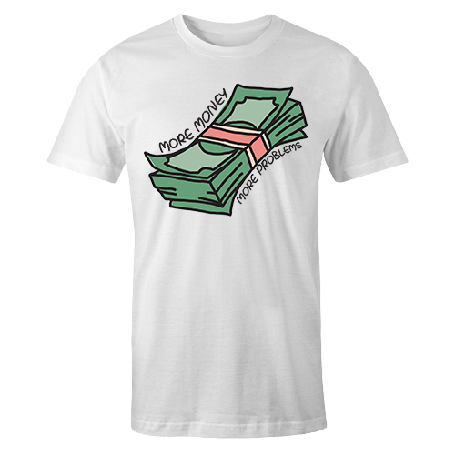 more money more problems Sublimation Dryfit Shirt