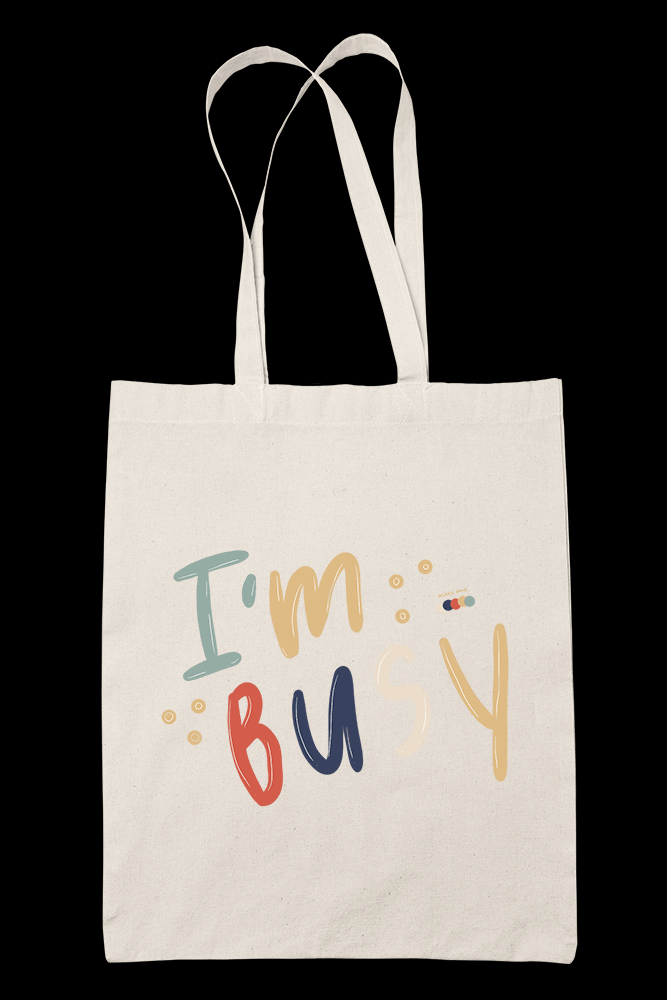 I'm Busy Sublimation Canvass Tote Bag