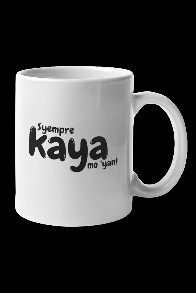 Syempre KAYA mo 'yan Black Print Sublimation White Mug