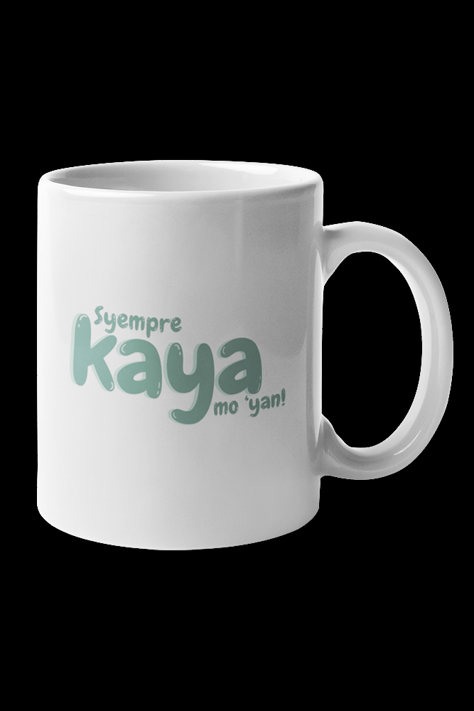 Syempre KAYA mo 'yan Green Print Sublimation White Mug