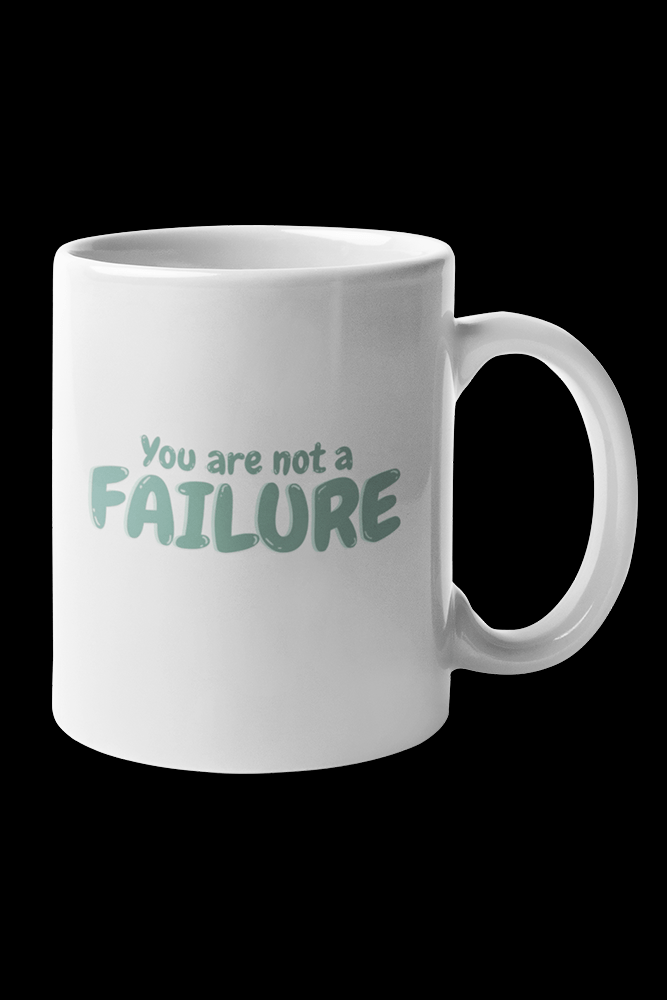 You are not a failure Green Print Sublimation White Mug