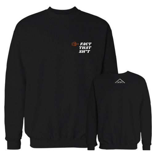 Fact That Sh*t Black Sweatshirt w/Logo