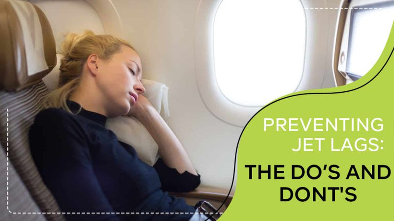 PREVENTING JET LAGS: THE DO'S AND DON'TS - HomeLife Company