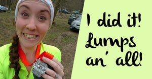 I finished my first half marathon! Lumps an' all!