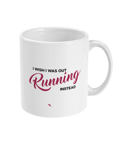 I Wish I Was Running Mug