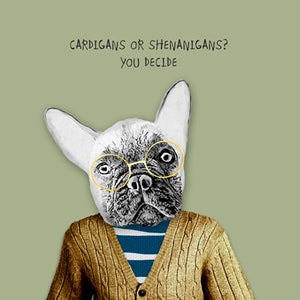 Cardigans or Shenanigans? You pick. | Card for Him