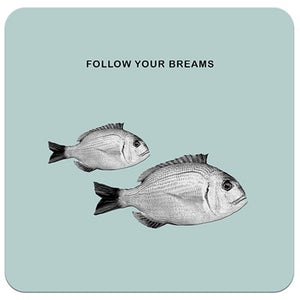 Follow Your Breams | Drinks Coaster