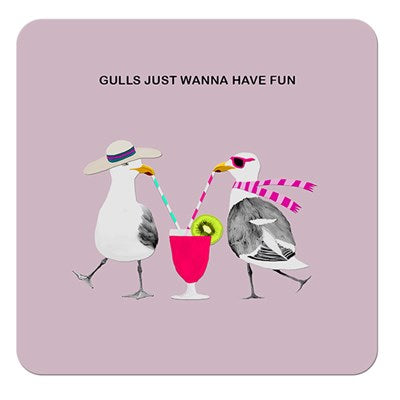 Gulls Just Wanna Have Fun | Drinks Coaster