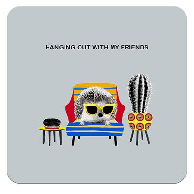 Hanging Out With My Friends | Drinks Coaster