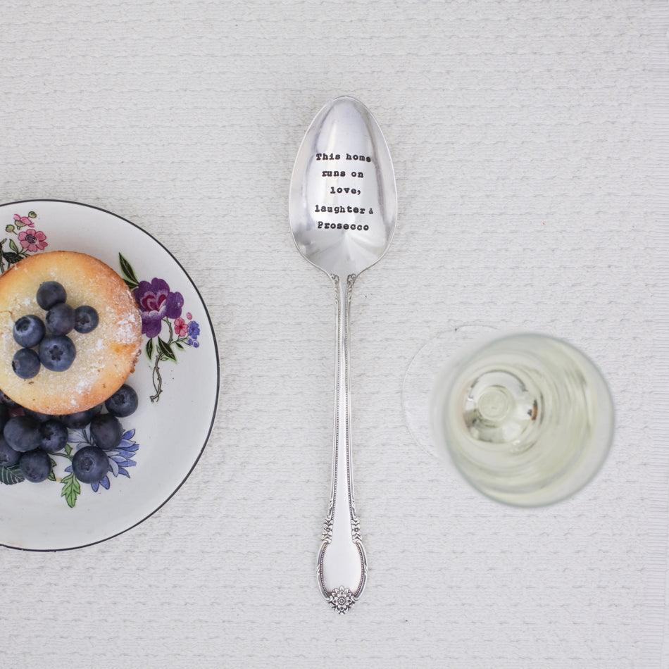 """This Home Runs On Love, Laughter & Prosecco"" Vintage Serving Spoon"