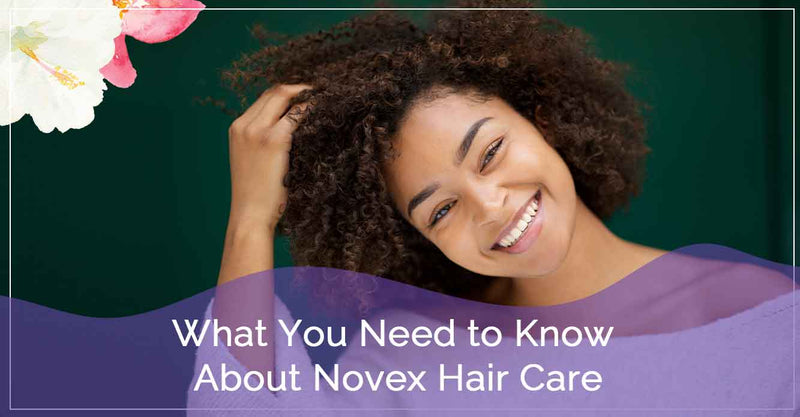 What You Need To Know About Novex Hair Care