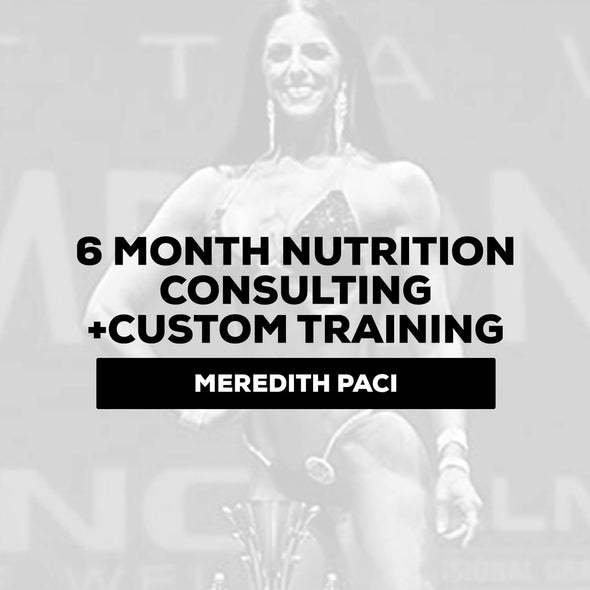 Meredith Paci - Nutrition Consulting + Custom Training | 6 Months - $1350