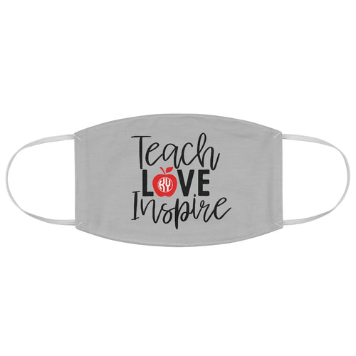 Teach Love Inspire Face Mask
