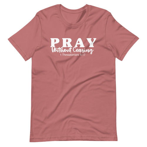 Pray Without Ceasing SS Tee