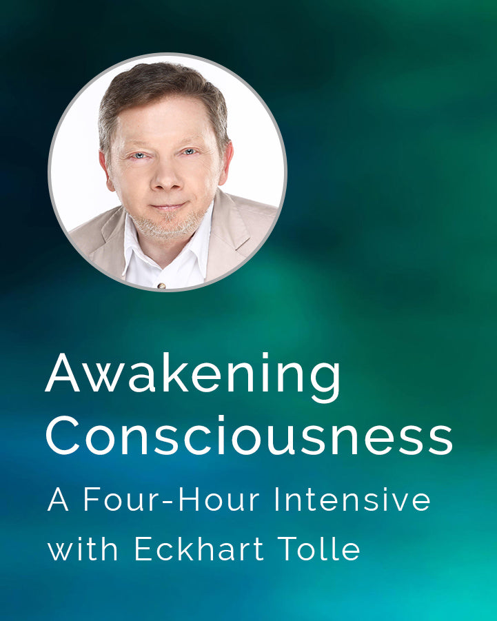 Awakening Consciousness - Livestream with Eckhart Tolle