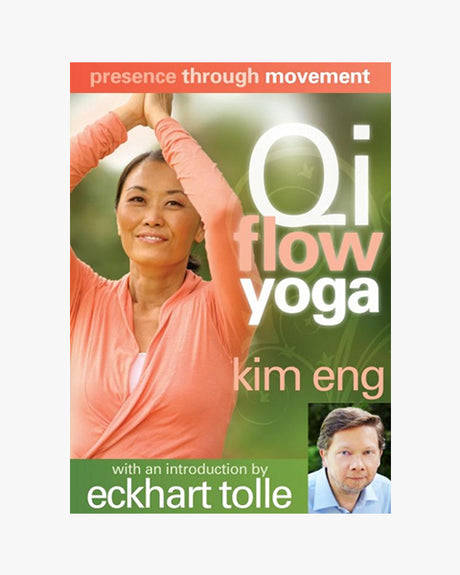 Presence Through Movement - Qi Flow Yoga