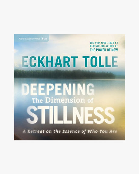 Deepening the Dimension of Stillness: A Retreat on the Essence of Who You Are