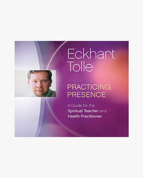 Practicing Presence - A Guide for the Spiritual Teacher
