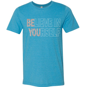Believe in Yourself Shirt in Turquoise Heather