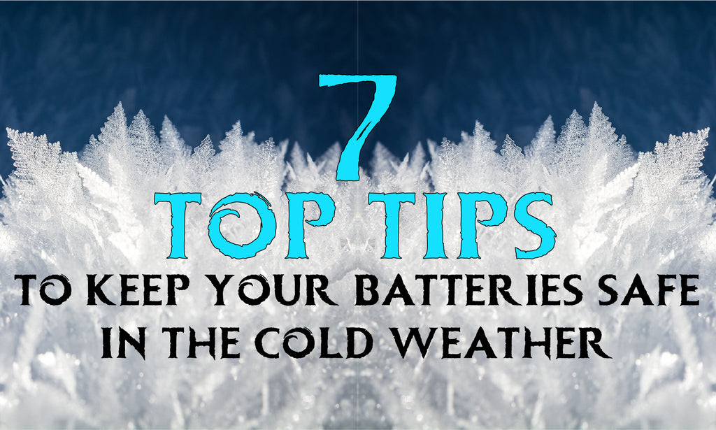 7 Top Tips to Keep Your Batteries Safe in the Cold Weather