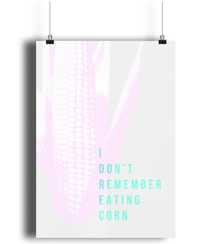 I don't remember eating Sweetcorn - loo poster - Comme Glom