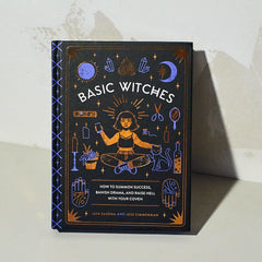 Basic Witches: how to Summon Success Banish Drama and Raise