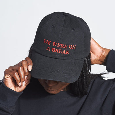 We were on a Break Hat Basic Hat - Black Cap - Dad -