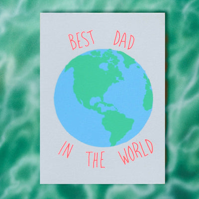 Best Dad in the World - Father's Day Greeting Card