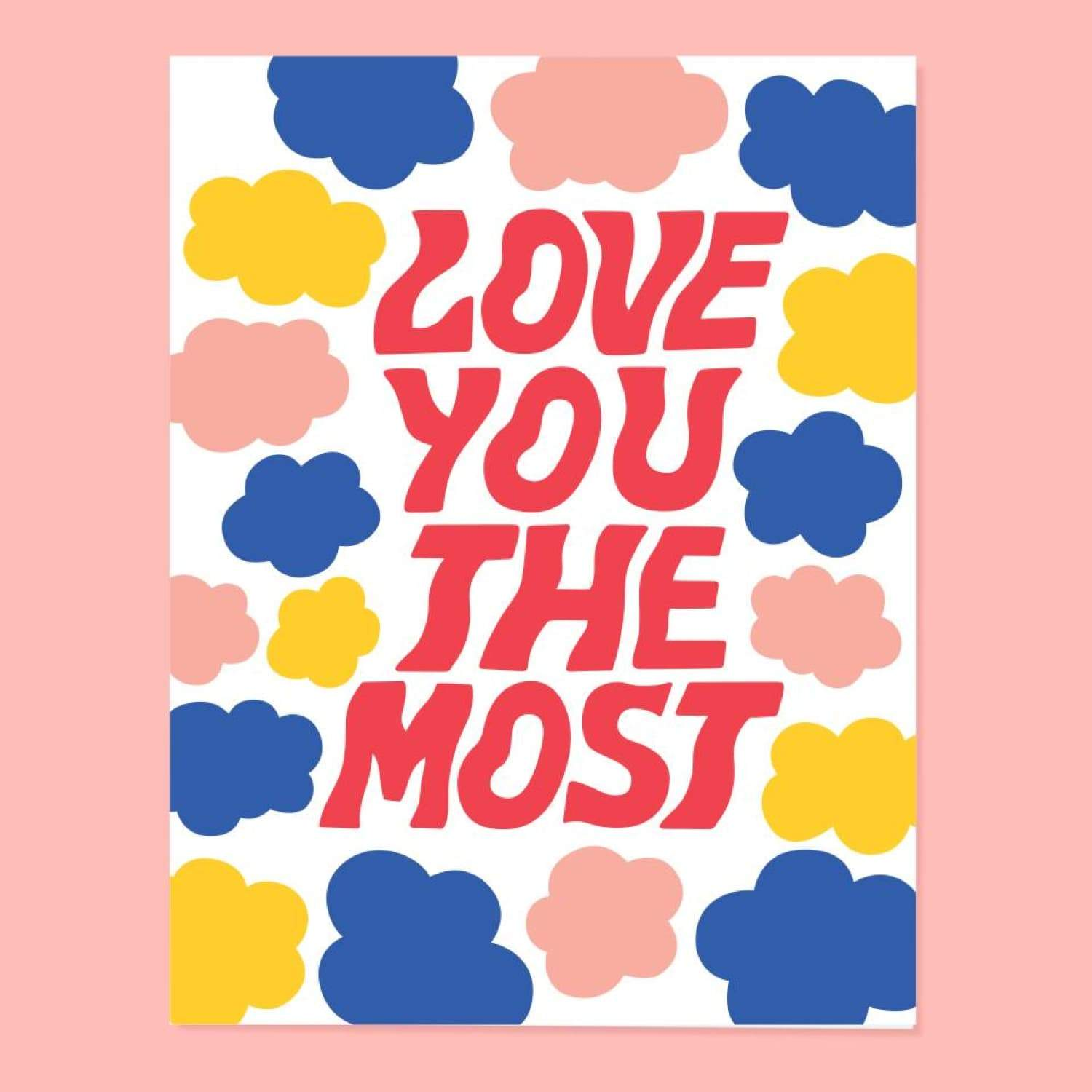 Love you the most Greeting Card Father's Day Card - Greeting