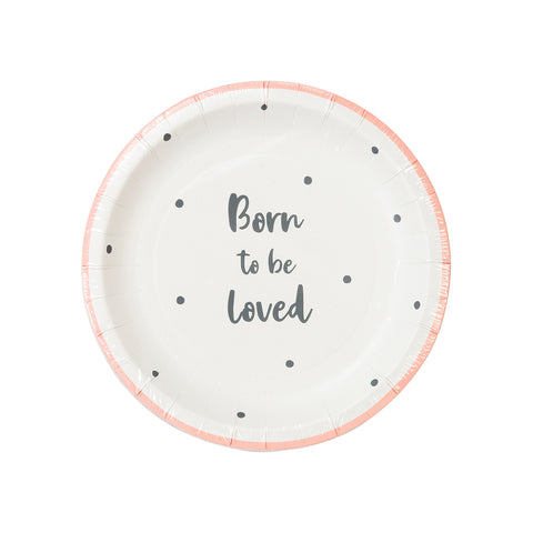 Born To Be Loved Pink Plates