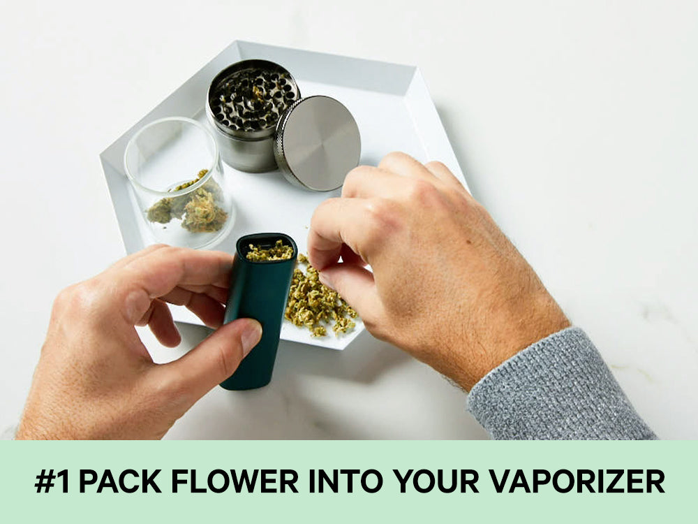 Grind and pack flower into your vaporizer