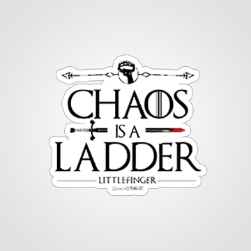 Chaos Is A Ladder - Game Of Thrones - Cutout Sticker