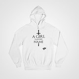 A Girl Has No Name - Game Of Thrones - Hoodie