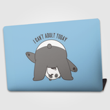 I Cant Adult Today  - Laptop skin