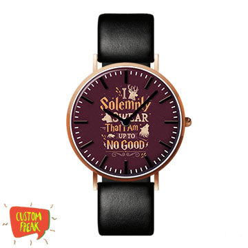 I Solemnly Swear That I Am Upto No Good - Harry Potter - Wrist Watch