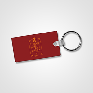 I Drink And I Know Things- Game Of Thrones - Keychain