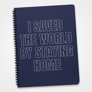 I Saved The World By Staying Home - Fight Corona - Notebook