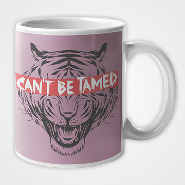 Cant Be Tamed -Tiger   - Mug