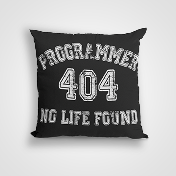 Programmer 404 No Life Found - Cushion