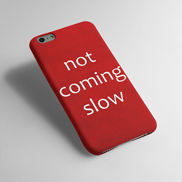 Not Coming Slow  - Cell Cover