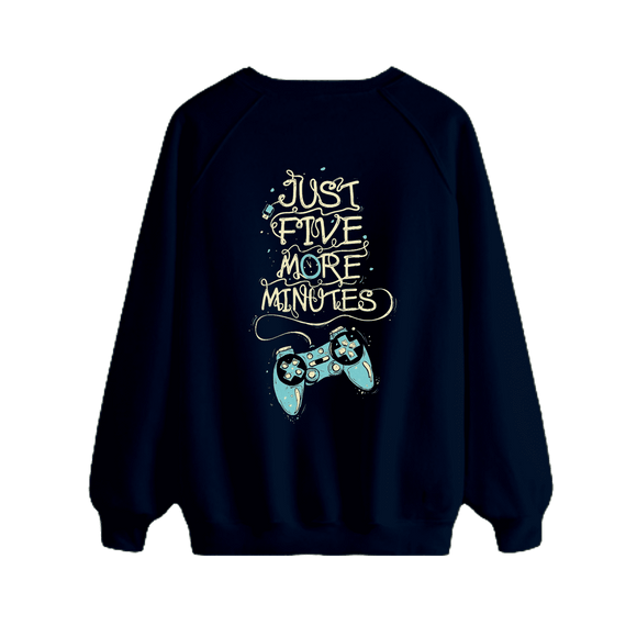 Just 5 more Minutes - Sweatshirt